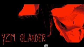 YZM: Slander Feat Taylxr Mxxn (Prod. NajaesBeats)