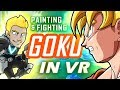 FIGHTING GOKU - EPIC DBZ VR Painting!! (Mixed Reality)