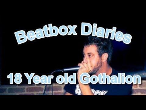 Beatbox Diaries: 18 Year Old Gothalion