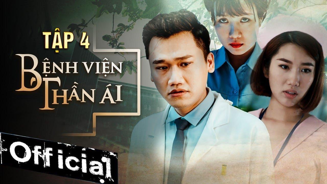 Phim Hay 2019 Bệnh Viện Thần Ái Tập 4 | Thúy Ngân, Xuân Nghị, Quang Trung, Nam Anh, Kim Nhã