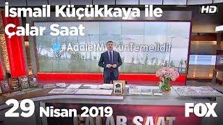 29 Nisan 2019 İsmail Küçükkaya ile Çalar Saat