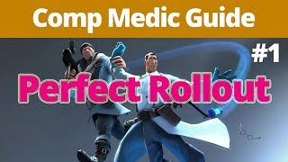 Comp Medic Guide #1 - Learn, Optimize, and Perfect the Rollout
