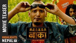 NAAKAA | New Nepali Movie Official Teaser 2017 Ft. Bipin Karki, Thinley Lhamo, Robin Tamang