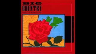 Big Country - Where The Rose Is Sown (Single Mix)