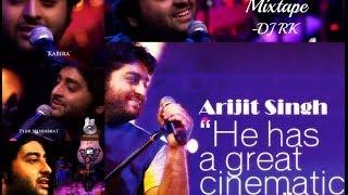 Arijit Singh Mixtape (Dj RK)