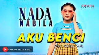 NADA NABILA - AKU BENCI (Official Music Video)