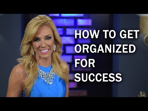 How To Get Organized For Success