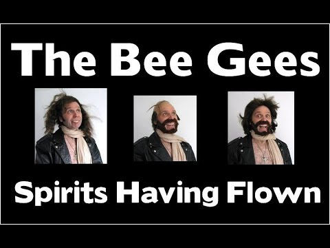 The Bee Gees -  Spirits Having Flown
