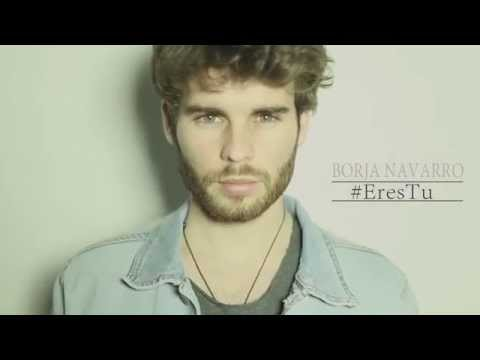 Borja Navarro - Eres tú