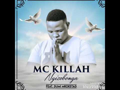 mc-killah---ngizobonga-ft-dumi-mkokstad-(official-audio)