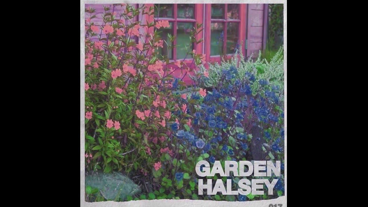 garden halseyaudio youtube - Halsey Garden