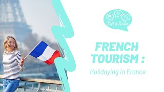 French tourism : Holidaying in France