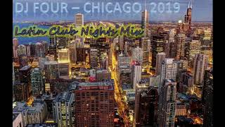 Baixar DJ FOUR - CHICAGO | LATIN CLUB NIGHTS MEGAMIX | 2019