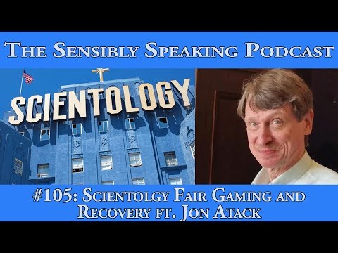 Sensibly Speaking Podcast #105: Scientology Fair Gaming and Recovery ft. Jon Atack