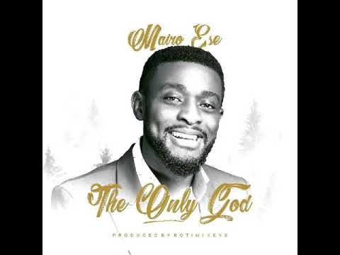 The Only God by Mairo Ese