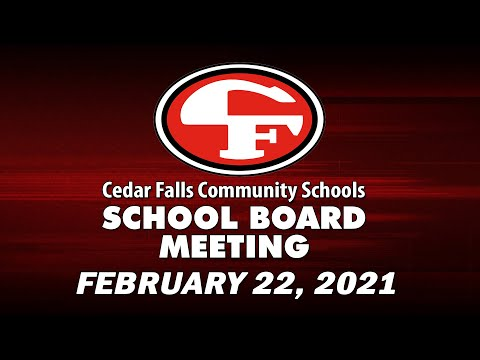 Cedar Falls Schools Board of Education Meeting February 22, 2021