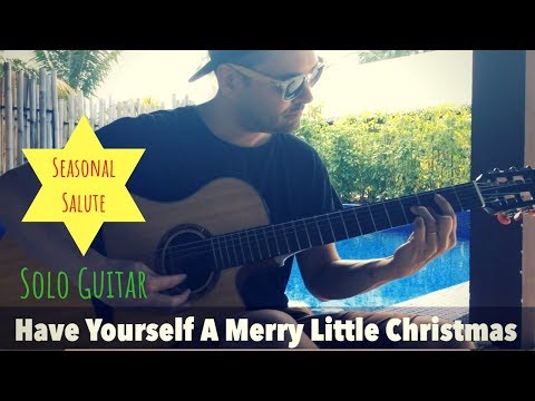 Have Yourself A Merry Little Christmas JAM (Solo Guitar) - Quist