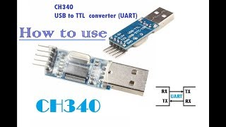 USB to TTL CH340 UART How to use