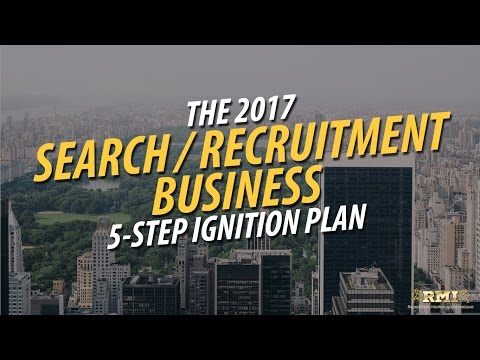 Podcast 37: The 2017 Search & Recruitment Business Owner 5 Step Ignition Plan