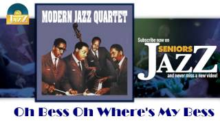 Modern Jazz Quartet - Oh Bess Oh Where