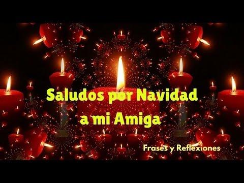 Saludos Por Navidad A Mi Amiga Feliz Año Youtube