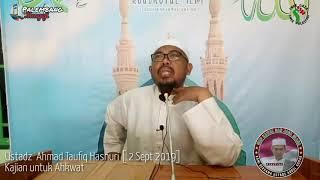 Ustadz Ahmad Taufiq Hasnuri  Pembahasan
