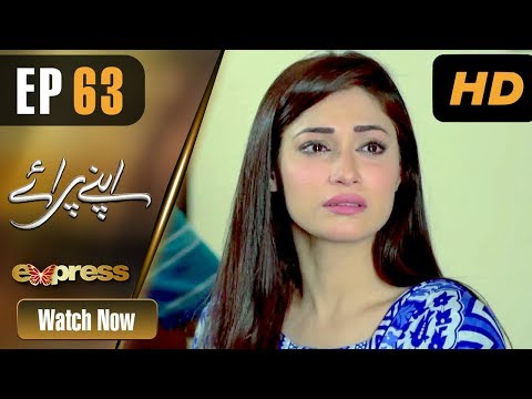 Apnay Paraye - Episode 63 - Express Entertainment Dramas