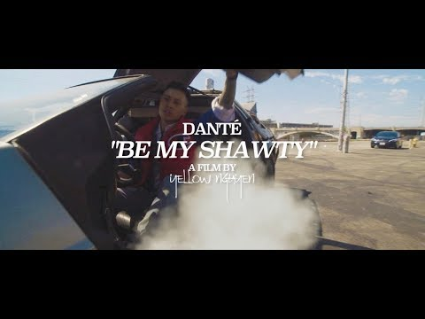 Danté - Be My Shawty [Official Music Video]