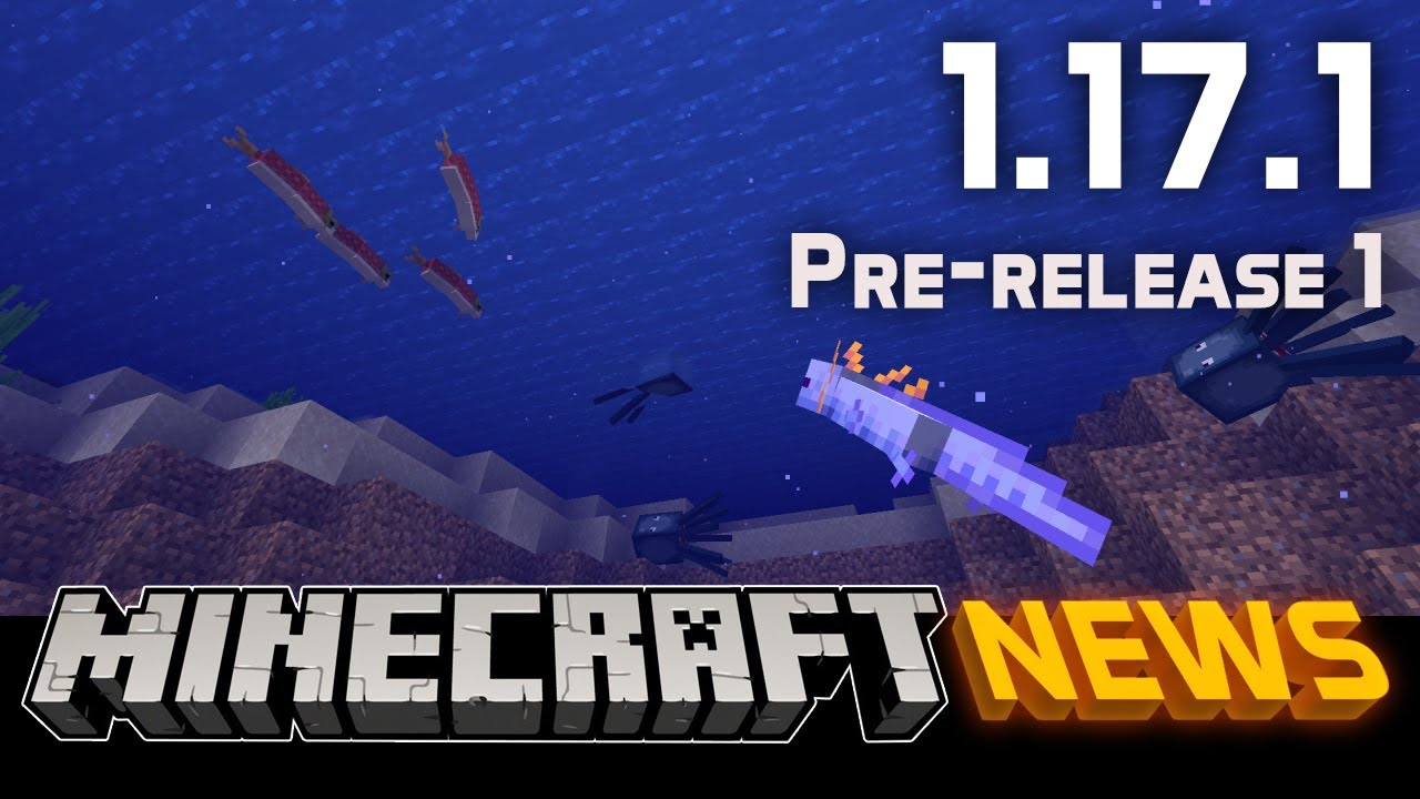 What's New in Minecraft 1.17.1 Pre-release 1?