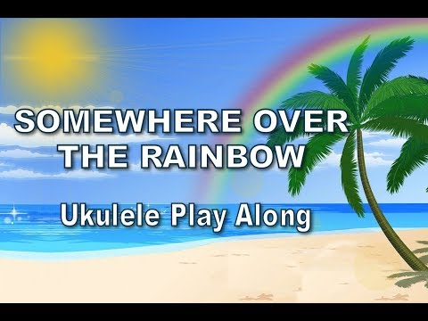 Ukulele  Somewhere Over The Rainbow  Ukulele Play Along  Israel Kamakawiwoole
