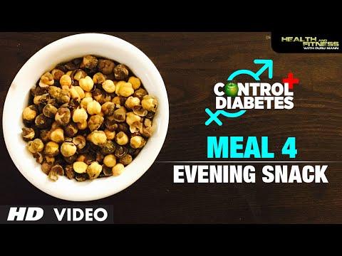 CONTROL DIABETES | Meal 04 (Evening Snacks) | Program by Guru Mann