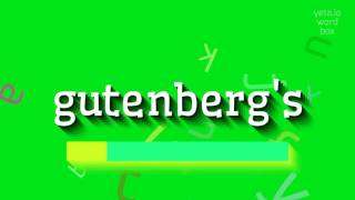 """How to say """"gutenberg's""""! (High Quality Voices)"""