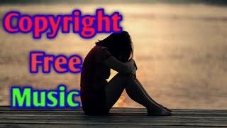 Non Copyright Sad Background Music #SadBackgroundMusic