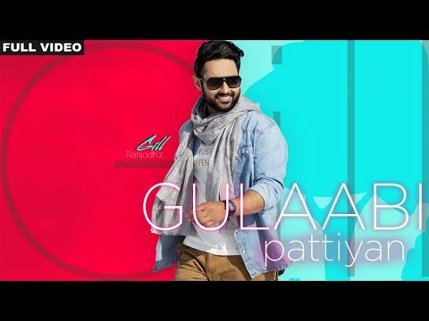 Gulaabi Pattiyan • Gill Ranjodh • Navi Firozpurwala • New Punjabi Song 2018