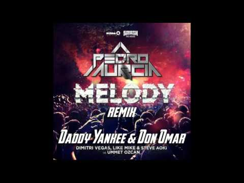 Daddy Yankee & Don Omar ft DV&LM & Ummet Ozcan - Melody ( Pedro Murcia Exclusive Remix)