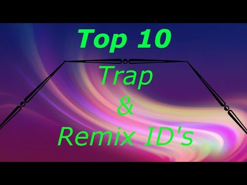 (ROBLOX) Top 10 Trap & Remix ID's