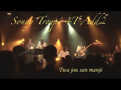 Sonny Troupé Quartet Add 2 - Twa jou san manjé - Live
