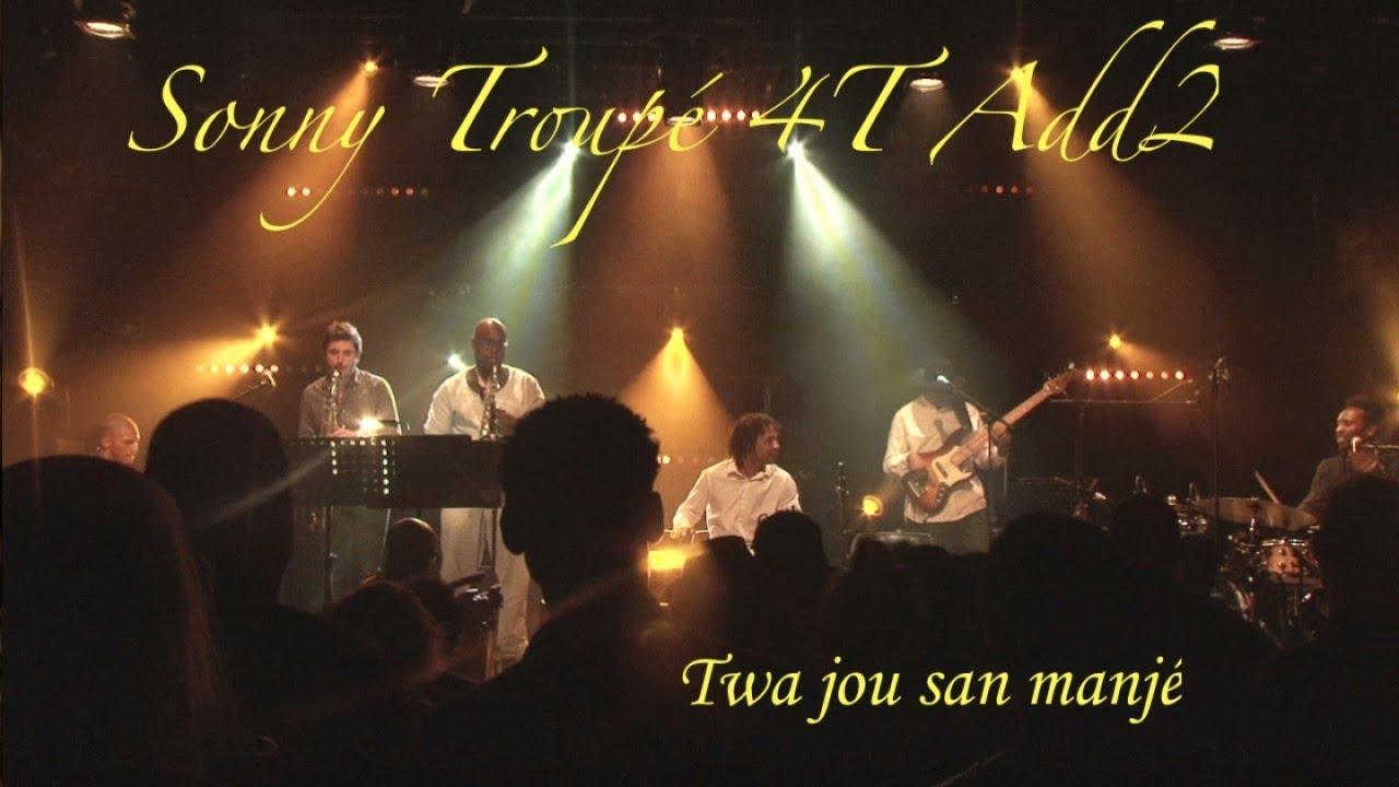 Sonny Troupé Quartet Add 2 | Twa jou san manjé | Live