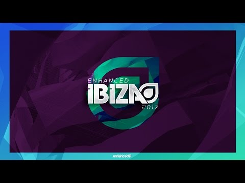 Enhanced Ibiza 2017 - Continuous Mix