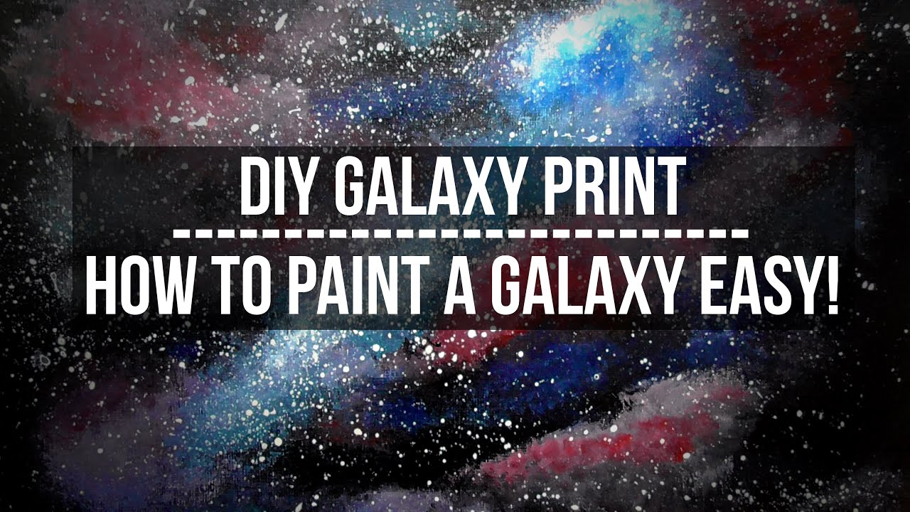 Easy diy galaxy print how to paint a galaxy in for How to start acrylic painting