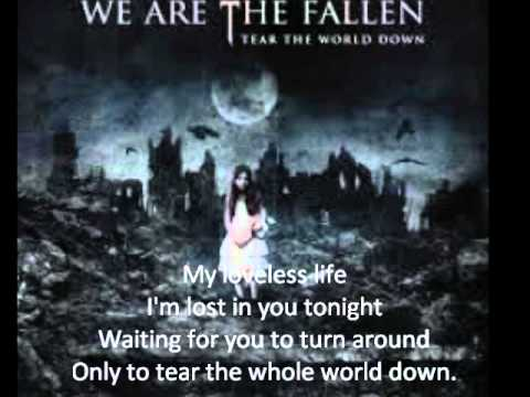 We Are The Fallen - Tear The Whole World Down [Lyrics]