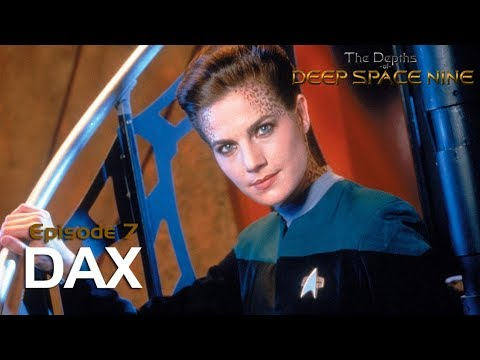 The Depths of DS9 #7: DAX