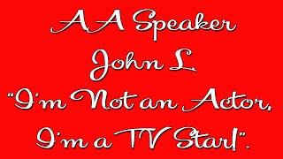 John Larroquette - AA Speaker - Alcoholics Anonymous Speaker