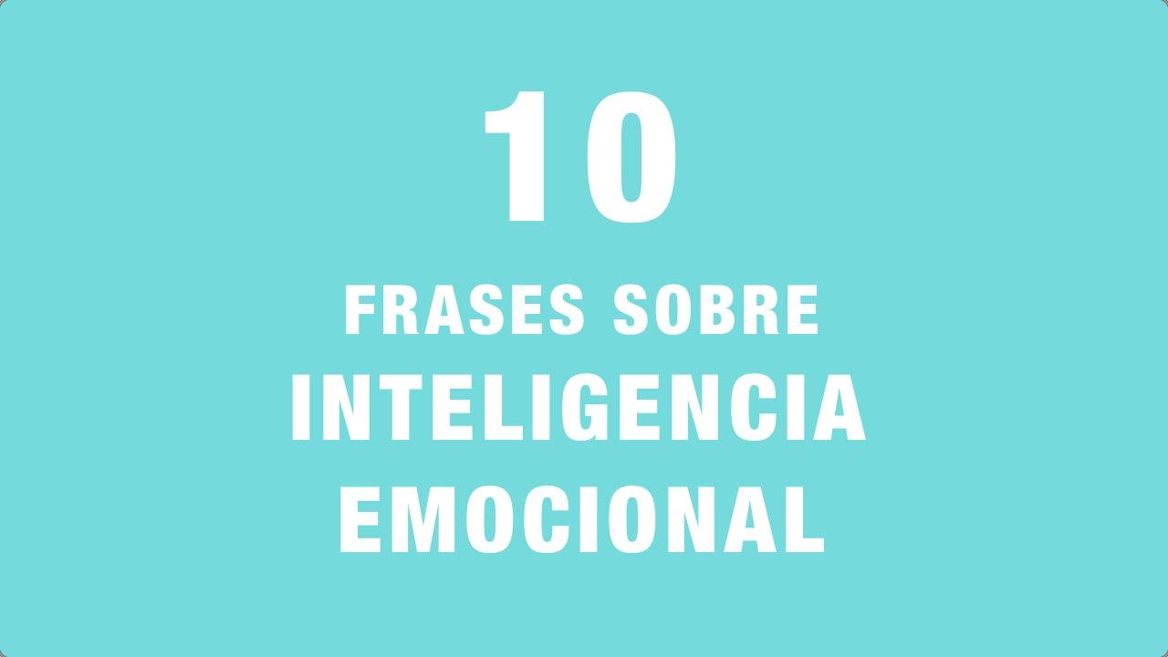 10 Frases Sobre Inteligencia Emocional Coaching