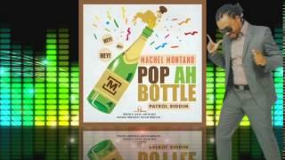 Machel Montano -  Pop Ah Bottle  [Patrol Riddim] #2015Soca @machelmontano @DonIko  @socaisyours