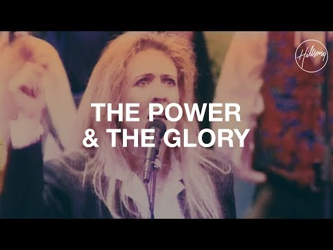 The Power & The Glory - Hillsong Worship