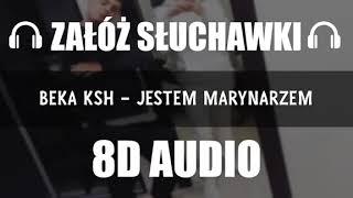 BEKA KSH - JESTEM MARYNARZEM (8D Music)