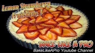 Lemon Strawberry Tart Video ! - Delicious Custard Fruit Tart