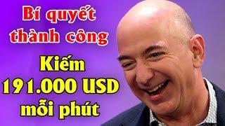 Tỷ phú giàu nhất thế giới kiếm 191.000 USD mỗi phút tiết lộ Bí quyết kinh doanh thành công của mình