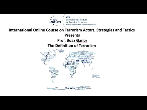Dr. Boaz Ganor - The Definition of Terrorism: A Fundamental Counter-Terrorism Measure